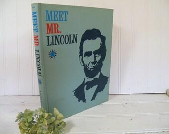 Meet Mr. Lincoln A Ridge Press Book / Golden Press Book by Richard Hanser & Donald B. Hyatt Vintage History Text Book of the Dramatic Essay