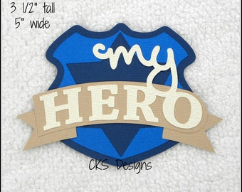 Die Cut My Hero Policeman TITLE Premade Paper Piecing Embellishment for Card Making Scrapbook or Paper Crafts