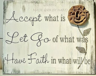 Accept What Is Let Go of What Was Have Faith in What Will Be Wall Decor by gr8byz