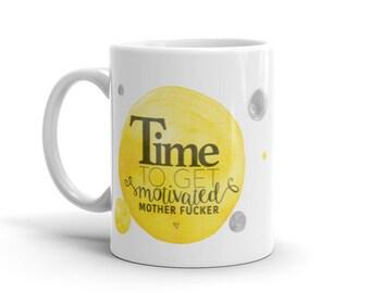 Motivational 11 oz Coffee Mug