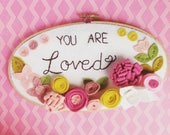 You are Loved Inspirational Wall Art Felt Flower Embroidery Hoop Art Nursery Decor New Mom Baby Shower Gift for Girl, Niece, Granddaughter