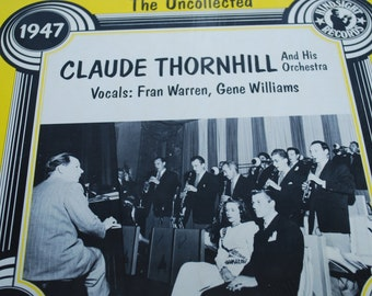 The uncollected 1947 Claude Thornhill and his Orchestra