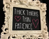 Mini White Baroque Framed Cross Stitch - Thick Thighs Thin Patience