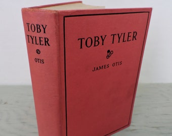 Antique Children's Book - Toby Tyler: Or, Ten Weeks With The Circus - 1938 - Illustrated