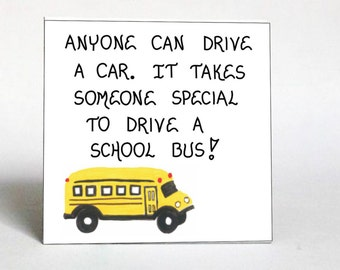 Magnet - Bus driver, Schoolbus operator appreciation quote.  Thank you saying.  Yellow and black vehicle.