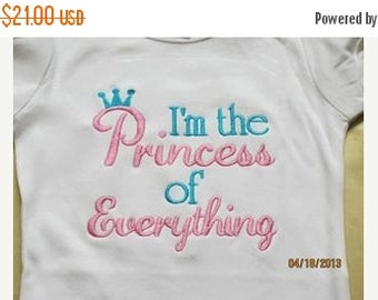 20% OFF Entire Shop I'm the Princess of Everything Custom embroidered saying shirt or one piece w/snaps, Toddlers Girls, Boys