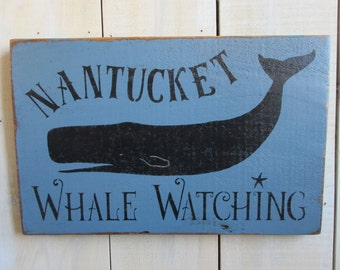 Handmade Sign - Nantucket Whale Watching, Beach Sign, Cape Cod, Primitive Sign