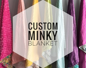 Custom Made Minky Blanket, Your Choice of 100% Cotton Fabric for the Front and, Your Choice of Minky Dot for the back