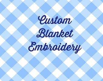 Custom Blanket Embroidery