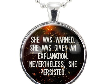 Feminist Quote Necklace, She Was Warned Nevertheless She Persisted Pendant, Gender Equality Feminism Jewelry (2524S25MMBC)