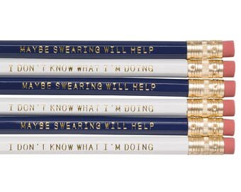Maybe Swearing Will Help AND I Don't Know What I'm Doing pencils. Snarky pencil. Sarcastic pencils. Back to school supplies. Funny pencils.