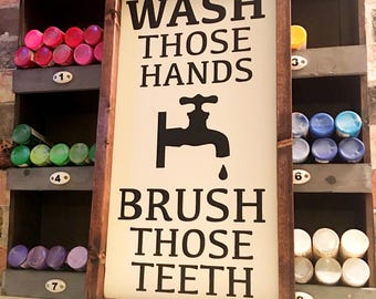 Wash those hands brush those teeth painted wood sign