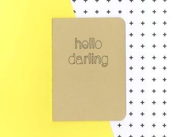 Hello Darling notebook - sweet words - homemade journal