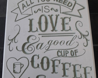 """11 x 14 CNC Engraved Sign """"All You Need Is Love and a Good Cup of Coffee"""""""