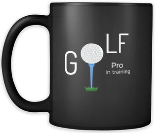 Golf Pro in Training Coffee Mug for Golfer's Funny Golfing Mug Golf Ball and Tee Mug Golfing Mug Golfers Practice Mug Driving Range Mug