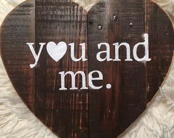 """Reclaimed wood pallet heart, rustic """"you and me"""", bedroom, heart wood sign"""