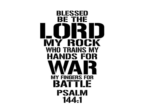 Psalm 144 1 Blessed Be The Lord My Rock Who Trains My Hands