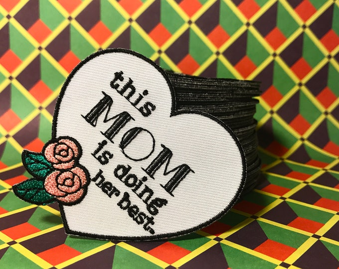 This Mom is Doing Her Best patch. 2 inches in size, iron on back. White with pink roses. Mother's Day gift for her.