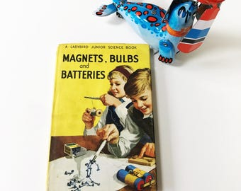 REDUCED Vintage 1962 Children's Ladybird Book Magnets, Bulbs and Batteries Dust Cover, Series 621