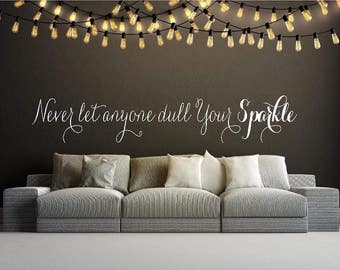 Never let anyone dull your Sparkle Vinyl Wall Words Lettering Decal-Spa Salon Room  Wall Decor-Cosmetology decor-Bedroom decor