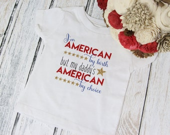 Daddy's American by Choice - Naturalization Ceremony outfit - new citizen shirt - New American top for kids