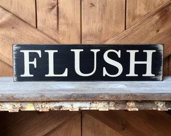 Flush Sign, Funny Bathroom Sign, Rustic Sign, Shelf Sitter Sign, Made to Order