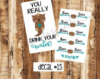 You really OTTER drink your water motivational water bottle DECAL ONLY