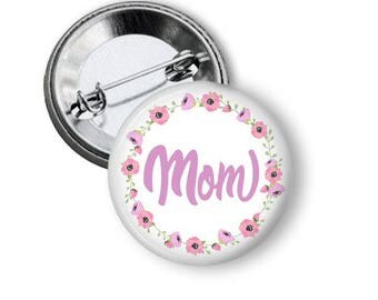 Mom Button, Mothers Day Pin, Gift for Mom, Family Pins, Cute Gift for Loved Ones, Family Buttons, Gift for Her, Moms Birthday, Easter Gift