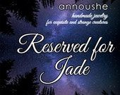 RESERVED for Jade