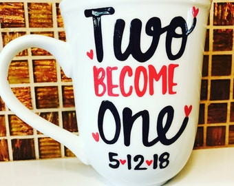 Two become one mug with date- because I'm the bride mug - bride mug - wedding - engagement gift - bridesmaid mugs wedding gift bride