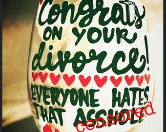 Mature- Congrats on your divorce- divorce gift- funny divorce glass - wine glass gift- funny occasion- The Office Funny wine glass mug- o