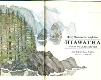 song of hiawatha hiawatha famous poem by longfellow beautifully illustrated by susan jeffers