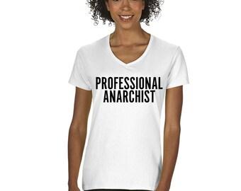 Professional Anarchist T-Shirt - Feminist T-Shirt - Feminist Shirt - Radical Shirt - Protest Shirt - Professional Protestor Shirt