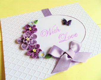 With love card, just because card, all occasion card, greeting card, friendship card, quilled card, thinking of you card, hello card,