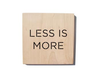 Wood Wall Art: Minimalism Quote  - Less is More