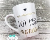 All Aboard the Hot Mess Express ~ Coffee Mug ~ Vinyl Mug ~ Personalized Coffee Mug