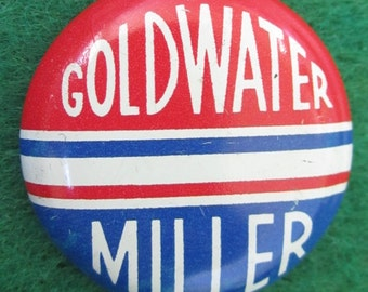 1964 Barry Goldwater and Miller Presidential Campaign Pin Back Button - Free Shipping