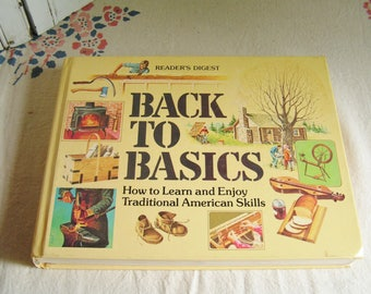 Vintage Back to Basics Readers Digest Book 1981 Hardcover How to Learn and Enjoy Traditional American Skills