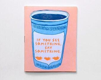 If You See Something, Say Something Zine