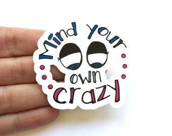 Mind Your Own Crazy