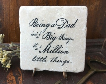 Being a dad isn't a big thing....father quote on tumbled marble plaque.  Father's day gift. Gift for new father.