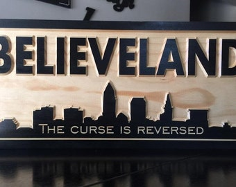 Cleveland OH, BELIEVELAND, The Curse Is Reversed, Wood Carved Sign, Man Cave decor, City Skyline Wall Art, Sports, Custom Wood Sign