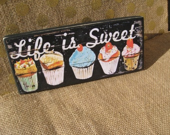 Life is Sweet 3x8 Cupcakes Sign handmade, cupcake quote word art Cupcake Kitchen Cupcake decor