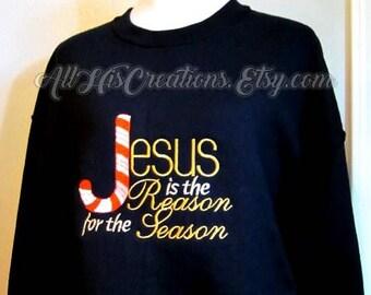 Christmas Sweatshirt, Christian Christmas Sweatshirt, Christian Clothing, Christian Christmas, Jesus Is The Reason Christmas Sweatshirt