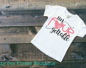 Un FOUR gettable Girls T-Shirt- 4th Birthday Shirt- Girls Birthday Shirt