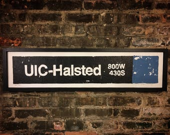 UIC-Halsted Blue Line Stop, Chicago Blue Line, UIC, Chicago Transit System, Train Art, Street Art, Vintage Signs, L Train, CTA, Subway Sign