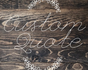 Handmade Custom Wood Sign, Wood Sign, Custom Quote Sign, Quote Sign, Made To Order, Rustic Sign