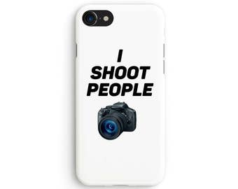 I shoot people - iPhone 7 case, Samsung galaxy S8 case iPhone 6 iphone 7 plus samsung galaxy S7 iphone SE 1P062A