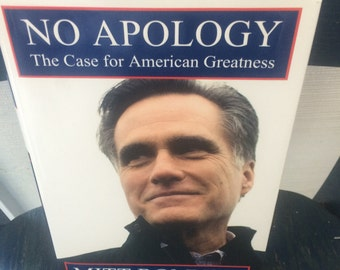 "mitt romney "" no apology"" the case for american greatness."