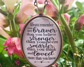 Always remember you are braver than you believe, stronger than you seem and smarter than you think, and loved more than you know Necklace